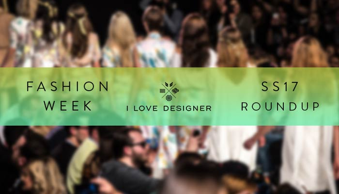 Fashion Week SS17 - The Roundup