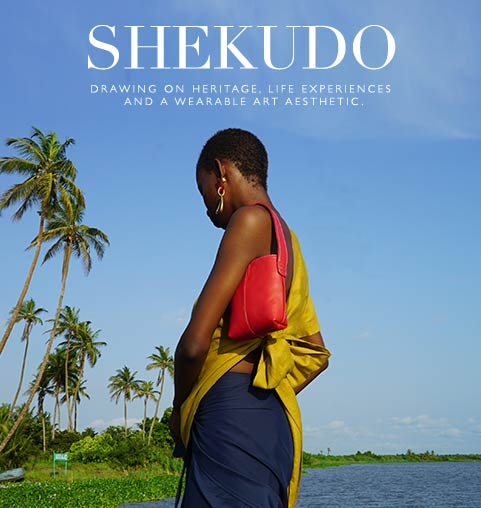 SHEKUDO - Drawing On Heritage, Life Experiences And Wearable Art Aesthetic.