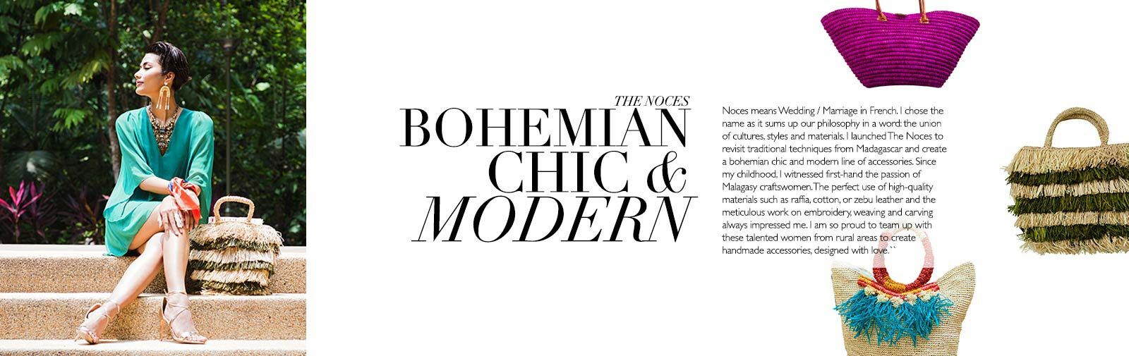 THE NOCES - BOHEMIAN CHIC & MODERN - The Noces - The Noces meaning marriage in French was chosen for the brand name to describe their philosophy and ethos. A family run company. The Noces is a union of cultures, materials and styles working alongside Malagasy artisans with a passion for promote environmentally-friendly practices. The Noces uses traditional techniques in order to create beautiful, unique handmade accessories which are all individually designed with love.  All of The Noces products were A handcrafted in Madagascar where The Noces contributes 5% of their annual profits to charities in Madagascar to help disadvantaged communities.